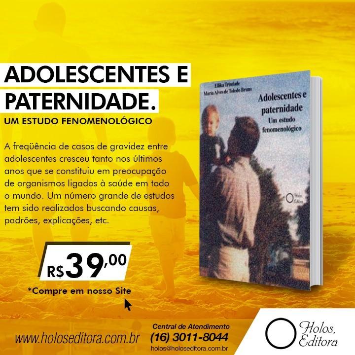 Adolescentes e Paternidade. Um estudo fenomenológico.