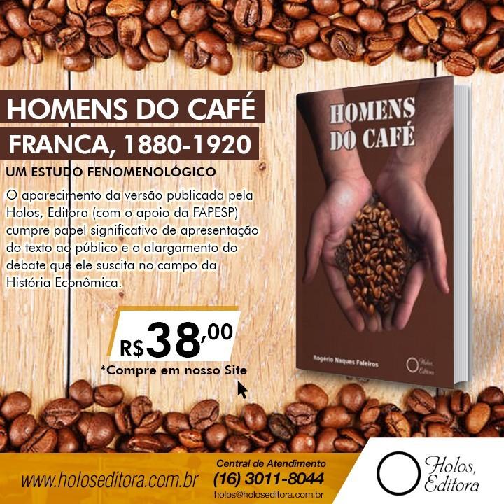 Homens Do Café: Franca, 1880-1920